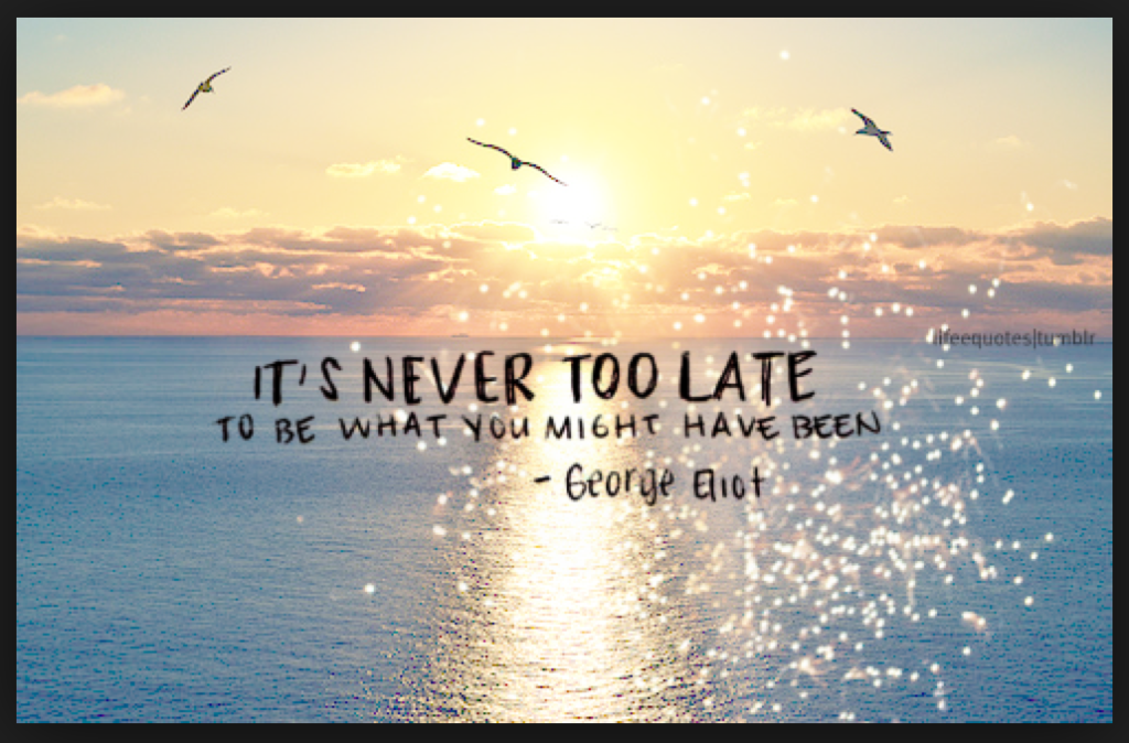 George Eliot -Never too Late
