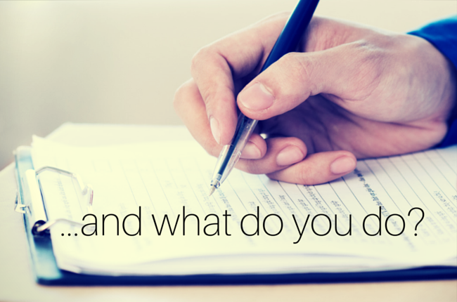 "picture of a hand holding a pen, hovering over a form (paperwork) and the words ""and what do you do?"" overlaid."
